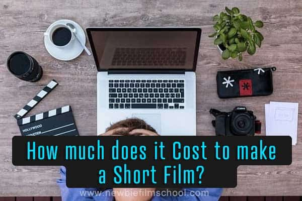 How much does it Cost to make a Short Film?