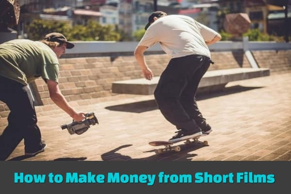 How to make money from short films