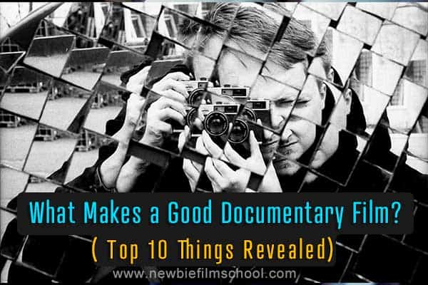 What Makes a Good Documentary Film