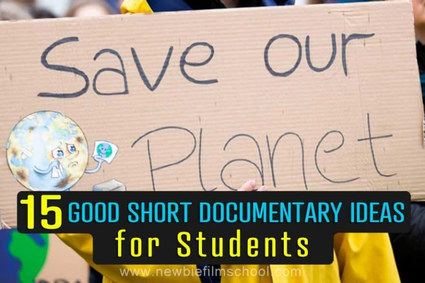 short documentary Ideas for students