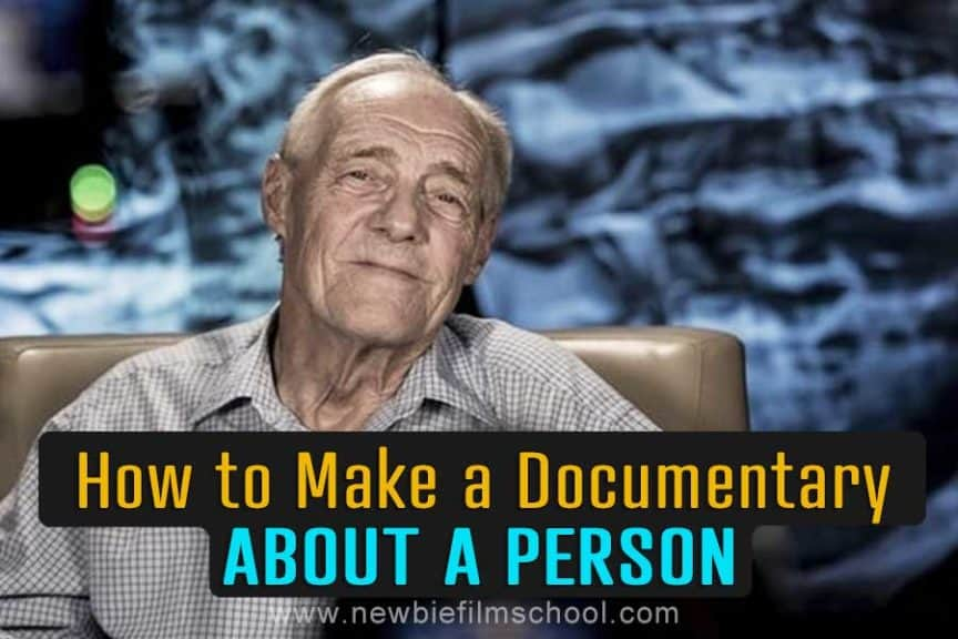 how to make a documentary about a person