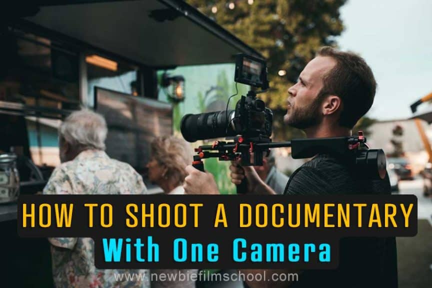 how to shoot a documentary with one camera