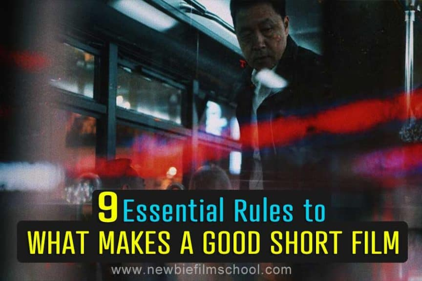 9 essential rules to what makes a good short film