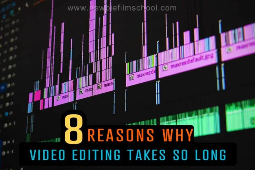 Why does video editing take so longGuide for Beginners